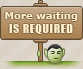 Morewaitingisrequired